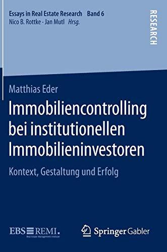 9783658111953: Immobiliencontrolling bei institutionellen Immobilieninvestoren: Kontext, Gestaltung und Erfolg (Essays in Real Estate Research)