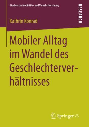 Mobiler Alltag im Wandel des Geschlechterverhältnisses: Kathrin Konrad