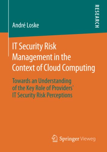 IT Security Risk Management in the Context of Cloud Computing: Andr� Loske