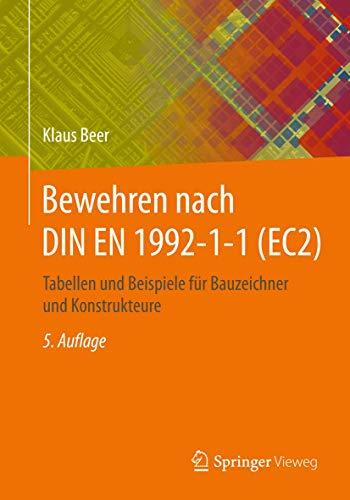 9783658113834: Bewehren nach DIN EN 1992-1-1 (EC2): Tabellen und Beispiele für Bauzeichner und Konstrukteure