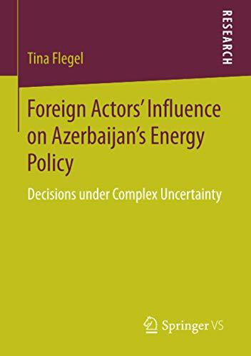 Foreign Actors' Influence on Azerbaijan's Energy Policy: Tina Flegel