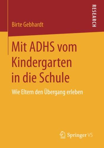 9783658114879: Mit ADHS vom Kindergarten in die Schule: Wie Eltern den �bergang erleben