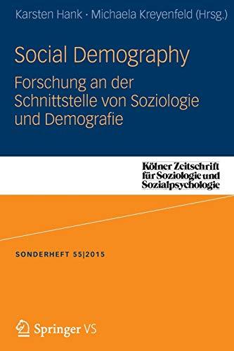 9783658114893: Social Demography - Forschung an der Schnittstelle von Soziologie und Demographie (Kölner Zeitschrift für Soziologie und Sozialpsychologie Sonderhefte)