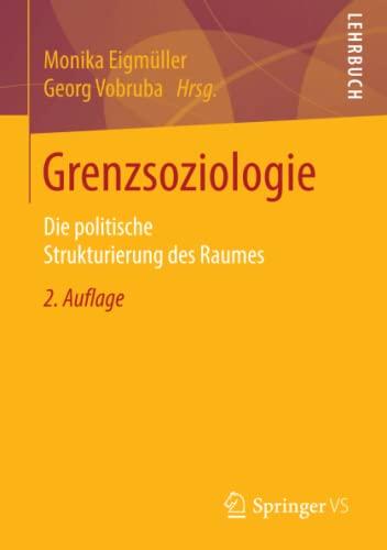 9783658117443: Grenzsoziologie: Die politische Strukturierung des Raumes (German Edition)