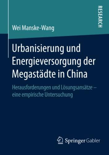 Urbanisierung und Energieversorgung der Megastädte in China: Wei Manske-Wang
