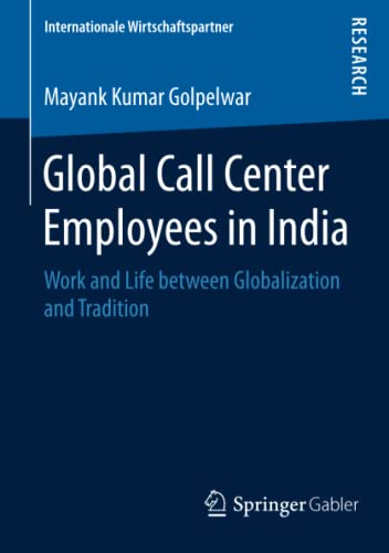 Global Call Center Employees in India: Work and Life between Globalization and Tradition (...