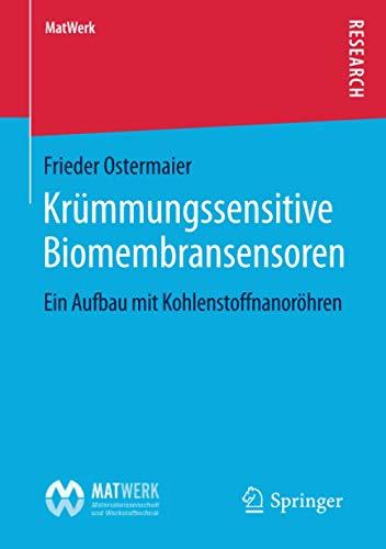 9783658119256: Krümmungssensitive Biomembransensoren: Ein Aufbau mit Kohlenstoffnanoröhren (MatWerk)