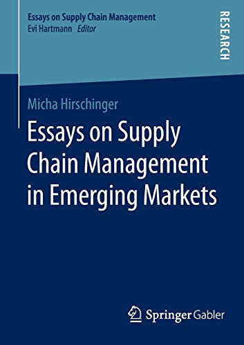 Essays on Supply Chain Management in Emerging Markets: Micha Hirschinger