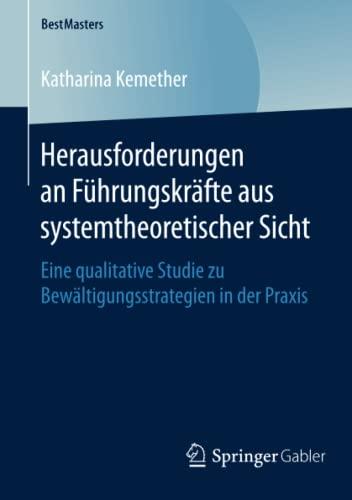 Herausforderungen an Führungskräfte aus systemtheoretischer Sicht: Katharina Kemether