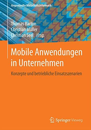 Mobile Anwendungen in Unternehmen: Konzepte und betriebliche