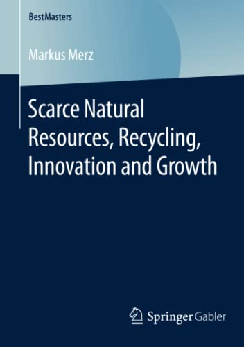 9783658120542: Scarce Natural Resources, Recycling, Innovation and Growth (BestMasters)