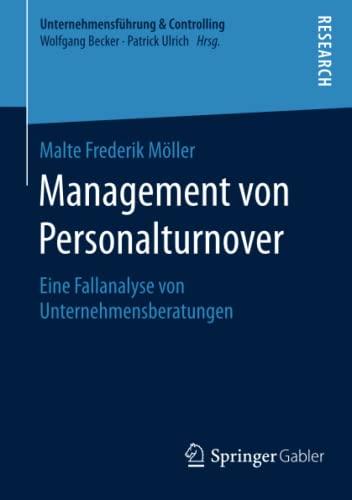 9783658121860: Management von Personalturnover: Eine Fallanalyse von Unternehmensberatungen (Unternehmensfuhrung & Controlling)