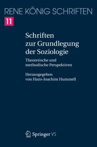 Schriften zur Grundlegung der Soziologie: Ren� K�nig