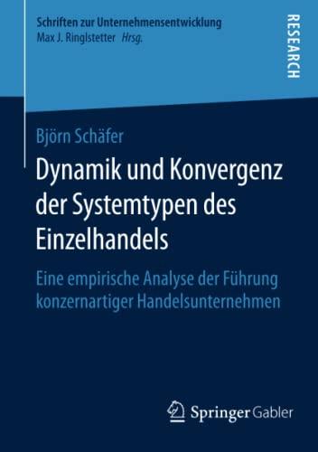Dynamik und Konvergenz der Systemtypen des Einzelhandels: Björn Schäfer
