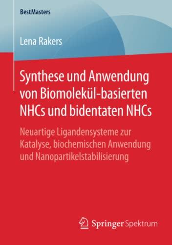Synthese und Anwendung von Biomolekül-basierten NHCs und bidentaten NHCs: Lena Rakers