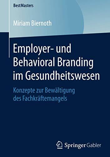 Employer- und Behavioral Branding im Gesundheitswesen: Miriam Biernoth