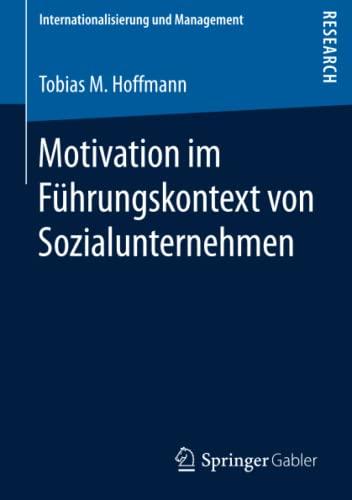 Motivation im Führungskontext von Sozialunternehmen: Tobias M. Hoffmann
