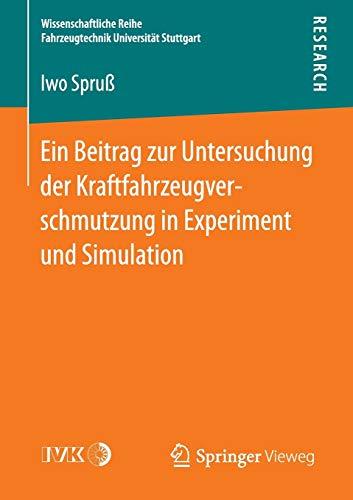 Ein Beitrag zur Untersuchung der Kraftfahrzeugverschmutzung in Experiment und Simulation: Iwo Spru�