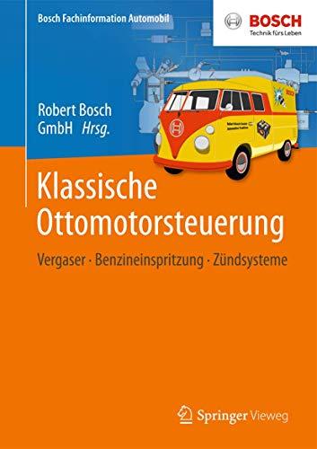Klassische Ottomotorsteuerung : Vergaser - Benzineinspritzung - Zündsysteme: Robert Bosch