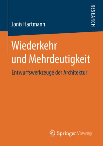9783658133955: Wiederkehr und Mehrdeutigkeit: Entwurfswerkzeuge der Architektur