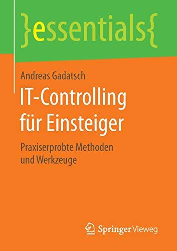 IT-Controlling für Einsteiger: Gadatsch, Andreas