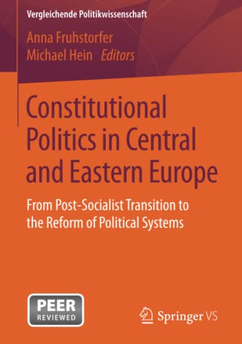 9783658137618: Constitutional Politics in Central and Eastern Europe: From Post-Socialist Transition to the Reform of Political Systems (Vergleichende Politikwissenschaft)