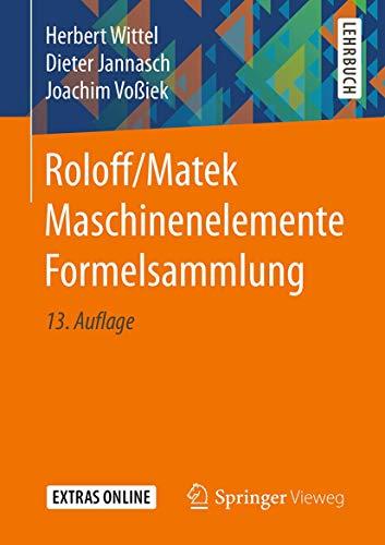 Roloff/Matek Maschinenelemente Formelsammlung: Herbert Wittel; Dieter