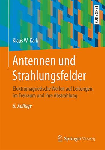 Antennen Und Strahlungsfelder: Kark, Klaus W.