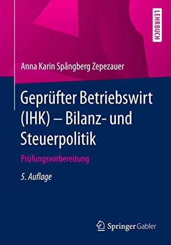 9783658139667: Geprüfter Betriebswirt (IHK) - Bilanz- und Steuerpolitik: Prüfungsvorbereitung