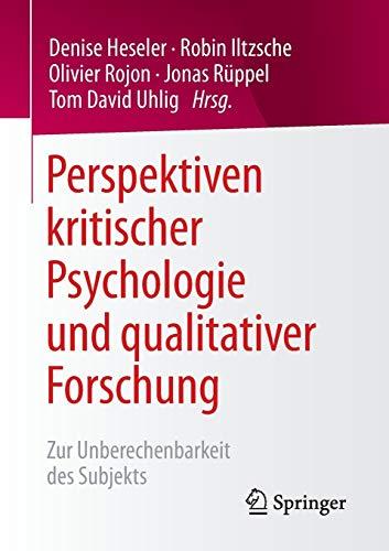 9783658140199: Perspektiven kritischer Psychologie und qualitativer Forschung: Zur Unberechenbarkeit des Subjekts (German Edition)