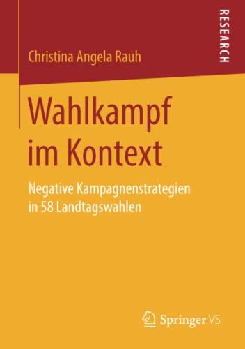9783658142018: Wahlkampf im Kontext: Negative Kampagnenstrategien in 58 Landtagswahlen