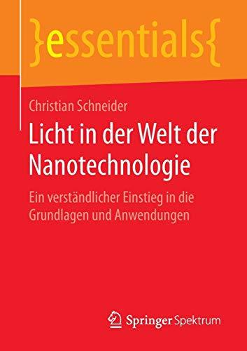 9783658143107: Licht in der Welt der Nanotechnologie: Ein verständlicher Einstieg in die Grundlagen und Anwendungen (Essentials)