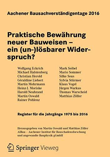 9783658143824: Aachener Bausachverständigentage 2016: Praktische Bewährung neuer Bauweisen – ein (un-)lösbarer Widerspruch? (German Edition)