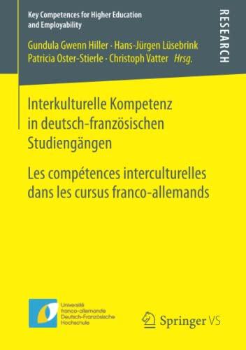 9783658144791: Interkulturelle Kompetenz in deutsch-französischen Studiengängen: Les compétences interculturelles dans les cursus franco-allemands (Key Competences for Higher Education and Employability)