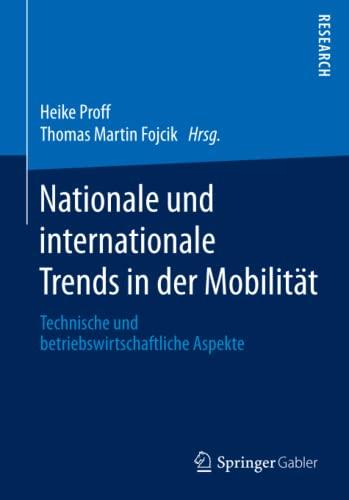 9783658145620: Nationale und internationale Trends in der Mobilität: Technische und betriebswirtschaftliche Aspekte (German Edition)