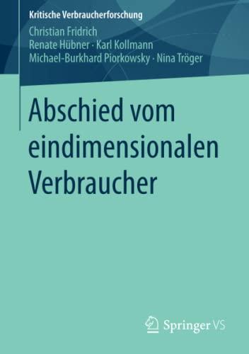 Abschied Vom Eindimensionalen Verbraucher (Paperback): Christian Fridrich, Renate Hubner, Karl ...
