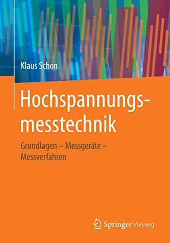Hochspannungsmesstechnik: Grundlagen - Messger te - Messverfahren (Paperback): Klaus Schon