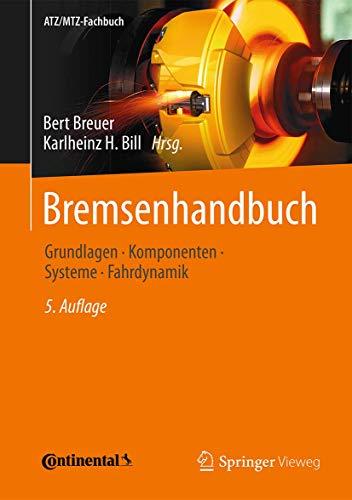 Bremsenhandbuch: Grundlagen, Komponenten, Systeme, Fahrdynamik: Breuer, Bert (Edited
