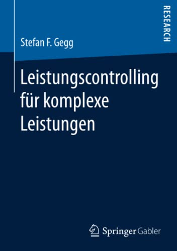 Leistungscontrolling für komplexe Leistungen (German Edition): Stefan F. Gegg