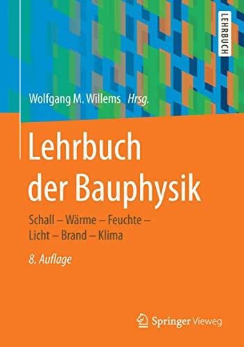 9783658160739: Lehrbuch der Bauphysik: Schall - Wärme - Feuchte - Licht - Brand - Klima