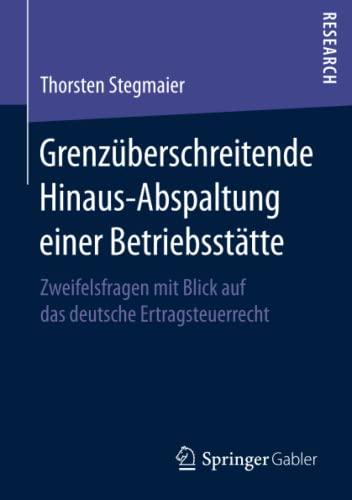 Grenzuberschreitende Hinaus-Abspaltung Einer Betriebsstatte: Zweifelsfragen Mit Blick Auf Das ...