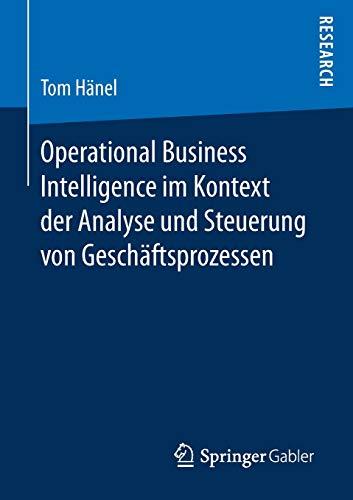 Operational Business Intelligence im Kontext der Analyse und Steuerung von Geschäftsprozessen: Tom ...