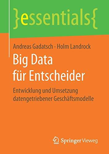 Big Data für Entscheider: Gadatsch, Andreas /