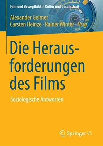 9783658183516: Die Herausforderungen des Films: Soziologische Antworten (Film und Bewegtbild in Kultur und Gesellschaft)