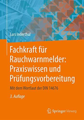 9783658184148: Fachkraft für Rauchwarnmelder: Praxiswissen und Prüfungsvorbereitung: Mit dem Wortlaut der DIN 14676 (German Edition)