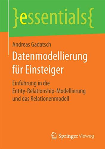 Datenmodellierung für Einsteiger: Gadatsch, Andreas