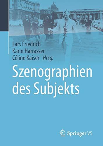 Szenographien des Subjekts: Friedrich, Lars (Edited