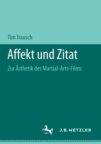 Affekt und Zitat: Zur Asthetik des Martial-Arts-Films: Tim Trausch