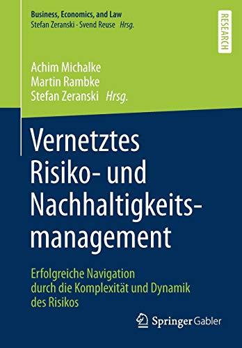 Vernetztes Risiko- Und Nachhaltigkeitsmanagement: Erfolgreiche Navigation Durch Die Komplexität Und...
