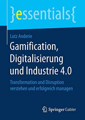 Gamification, Digitalisierung Und Industrie 4.0: Transformation Und: Lutz Anderie
